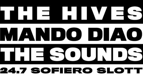 The Hives / Mando Diao / The Sounds